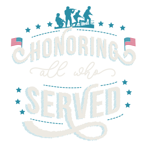 Honoring who served lettering