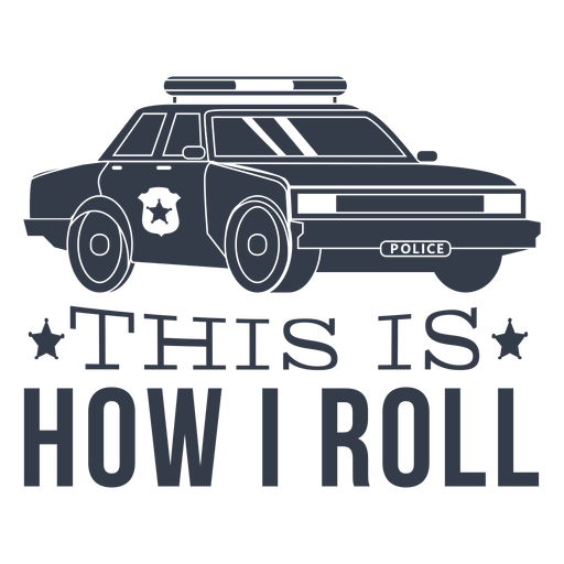 This how i roll police