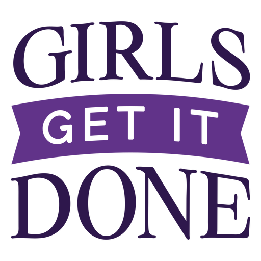 Girls get it done lettering