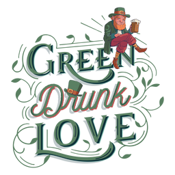 Green drunk love lettering