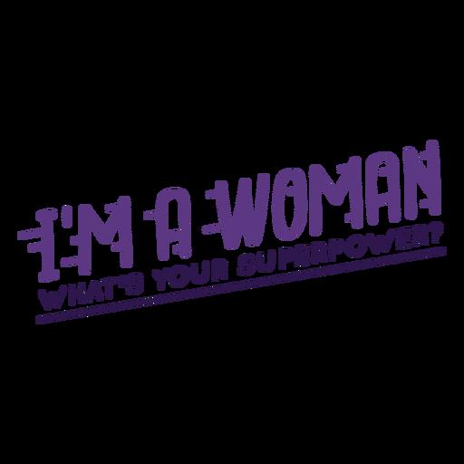Eu sou uma mulher com letras de superpoder