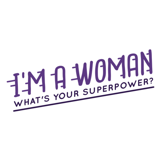 Im woman superpower lettering Transparent PNG