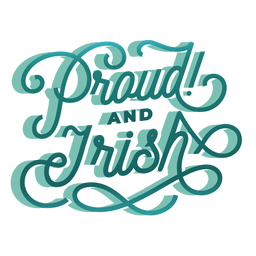 Proud and irish lettering