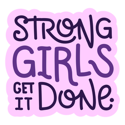 Strong girls get it done lettering