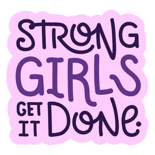 Strong girls get it done lettering Transparent PNG