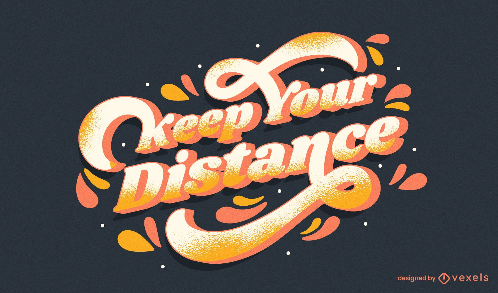 Keep your distance lettering design