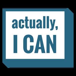 Na verdade eu posso citação motivacional