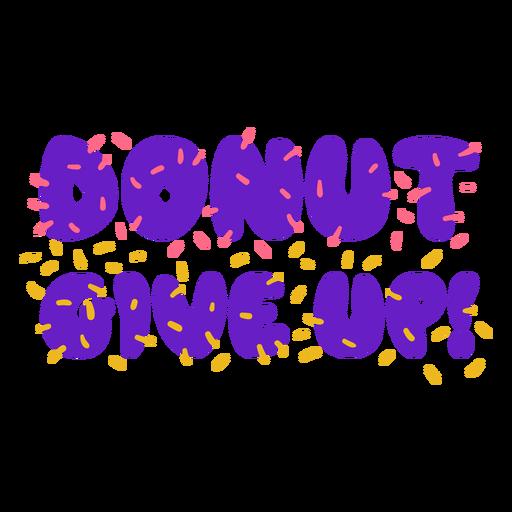 Donut give up motivation phrase