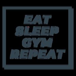 Comer dormir gimnasio repetir frase entrenamiento