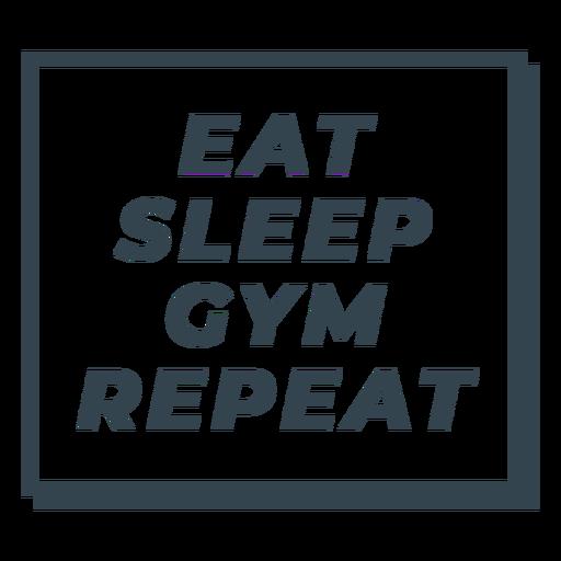 Comer dormir gimnasio repetir frase entrenamiento Transparent PNG