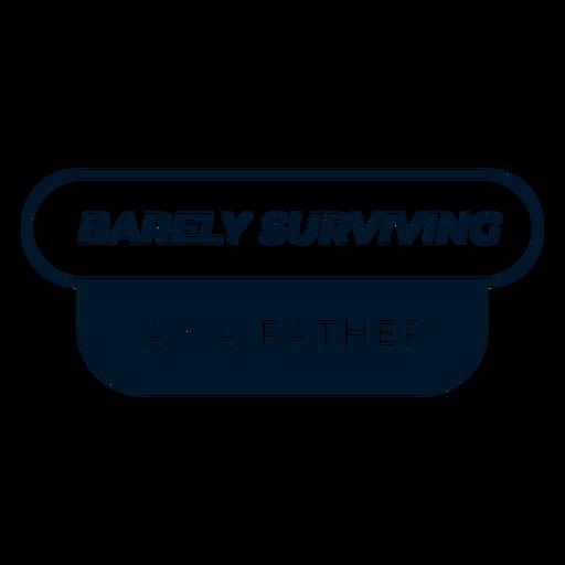 Diseño de letras del día del padre que apenas sobrevive Transparent PNG