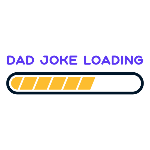 Father's day dad joke loading lettering Transparent PNG