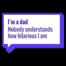 Vatertag Ich bin ein Vater Schriftzug