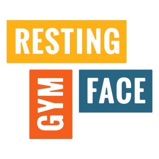 Gym resting face workout phrase