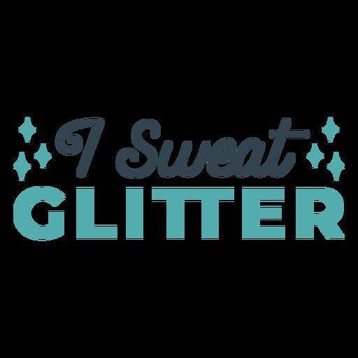 I sweat glitter workout phrase workout