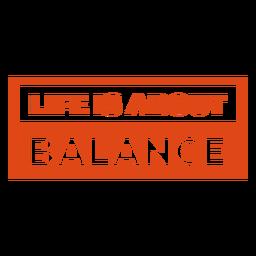 A vida é sobre letras de equilíbrio
