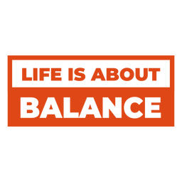 Life is about balance lettering
