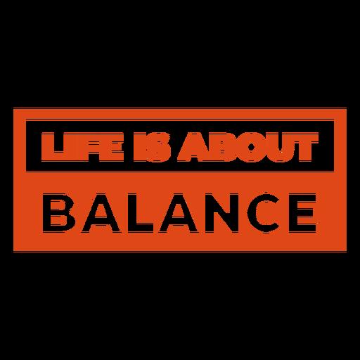 La vida se trata de letras de equilibrio