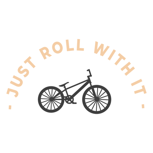 Quote just roll with it