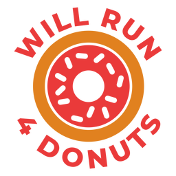 Run 4 donuts funny workout phrase