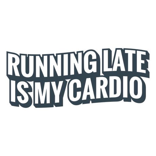 Running late workout funny phrase