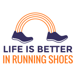 Running shoes life is better lettering