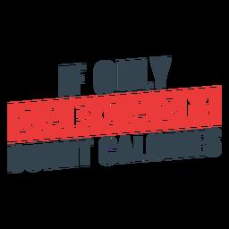 Frase de entrenamiento de calorías quemadas de sarcasmo