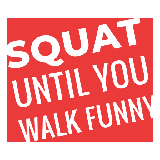 Ponte en cuclillas hasta que camines frase divertida de entrenamiento Transparent PNG
