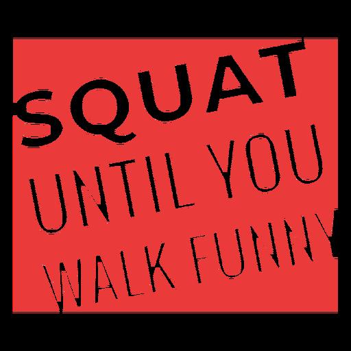 Ponte en cuclillas hasta que camines frase divertida de entrenamiento