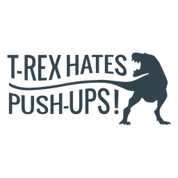 T rex push ups workout phrase