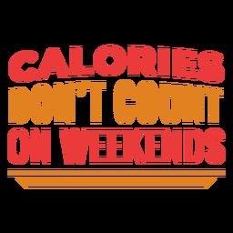 Frase de treino engraçado de calorias de fim de semana