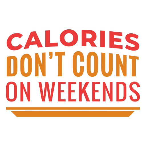 Weekend calories funny workout phrase
