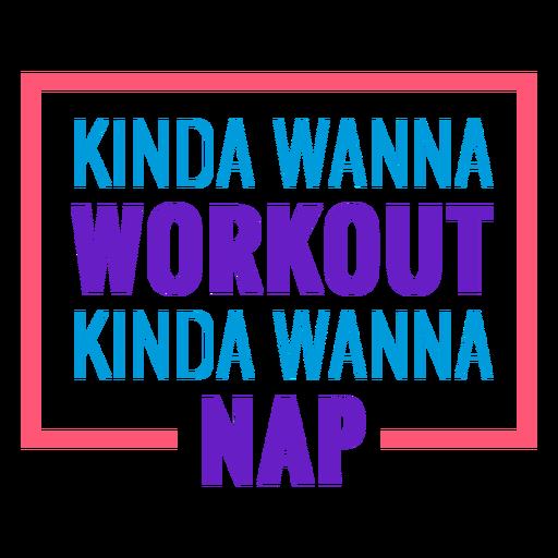 Workout funny phrase kinda wanna