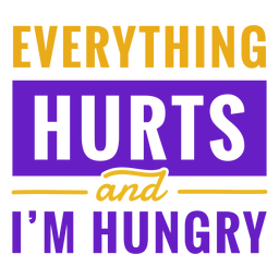 Workout phrase everything hurts quote