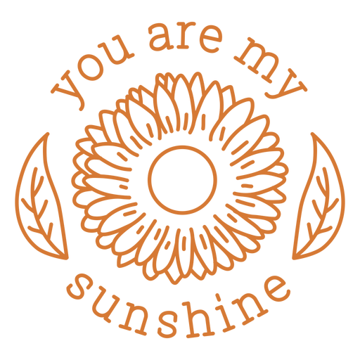 You Are My Sunshine Stroke Design Transparent Png Svg Vector File