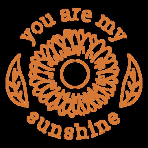 You are my sunshine stroke design
