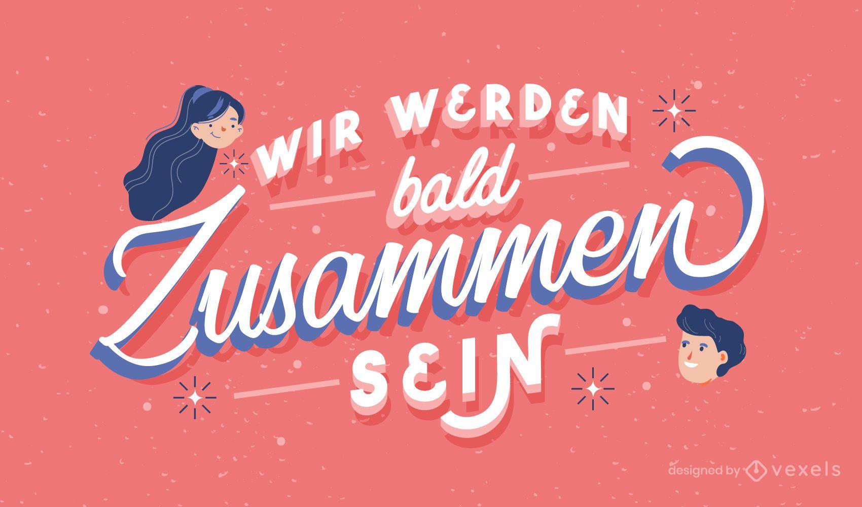Together soon german lettering