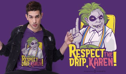 Respect The Drip T-shirt Design
