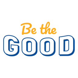 Be the good lettering