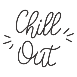 Chill out cursive lettering