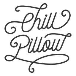 Chill pillow lettering