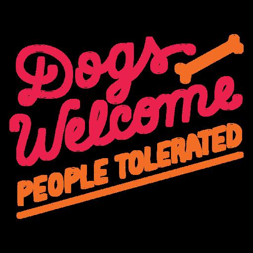 Los perros dan la bienvenida a las personas toleradas letras.
