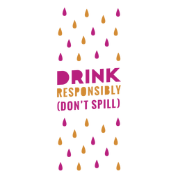 Drink responsibly wine label
