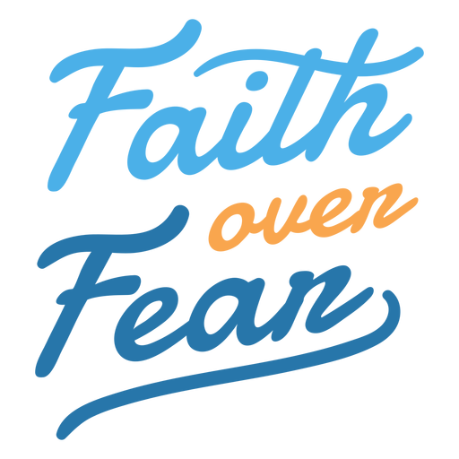 Faith over fear lettering Transparent PNG