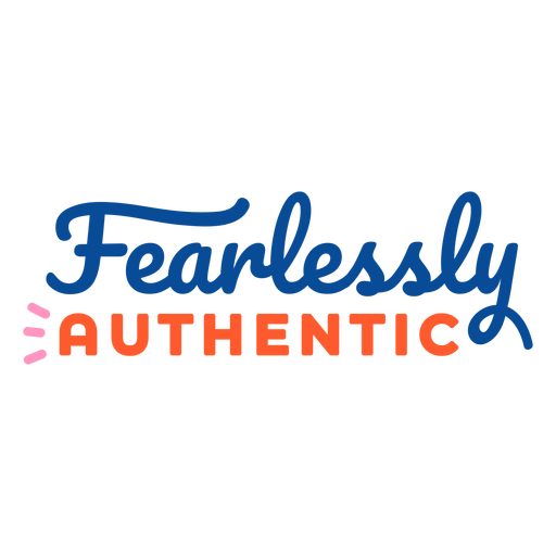 Fearlessly authentic lettering Transparent PNG