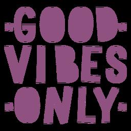 Boas vibrações, apenas letras roxas