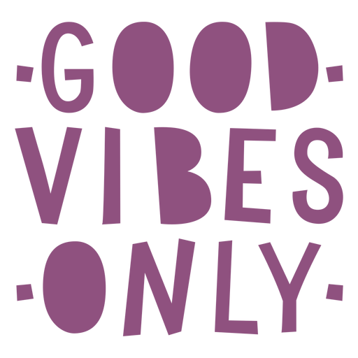 Good vibes only purple lettering