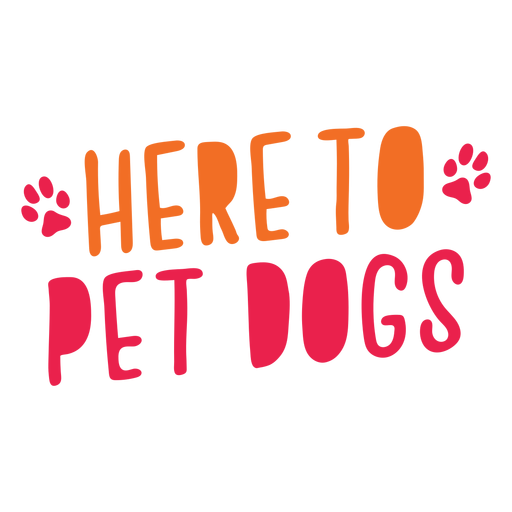 Here to pet dogs lettering