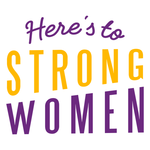Heres to strong women lettering