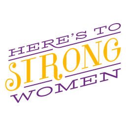 Heres to strong women lettering heres